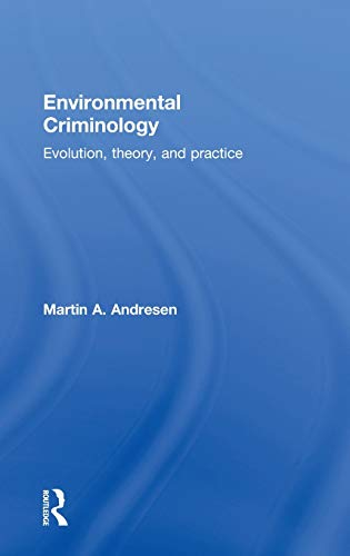 9780415856126: Environmental Criminology: Evolution, Theory, and Practice