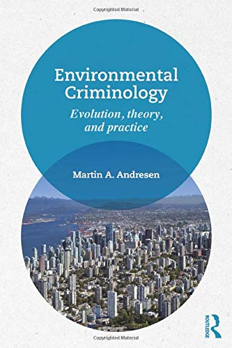 9780415856133: Environmental Criminology: Evolution, Theory, and Practice