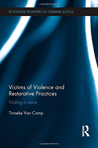 9780415856157: Victims of Violence and Restorative Practices: Finding a Voice