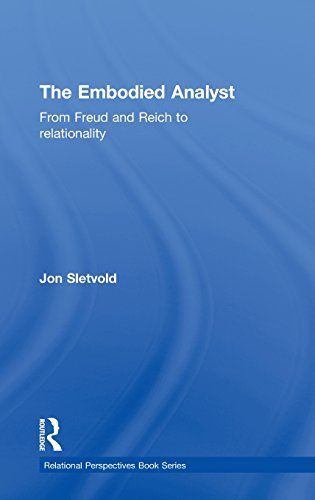 9780415856188: The Embodied Analyst: From Freud and Reich to relationality (Relational Perspectives Book Series)