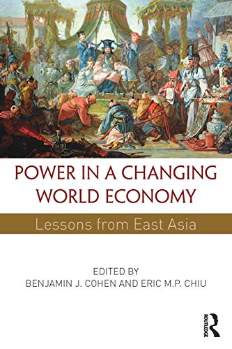 9780415856225: Power in a Changing World Economy: Lessons from East Asia