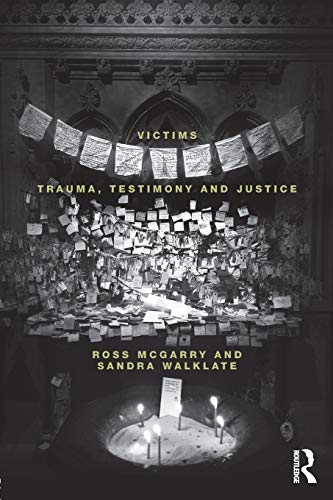 Victims : Trauma, testimony and justice: Ross (University of Liverpool McGarry