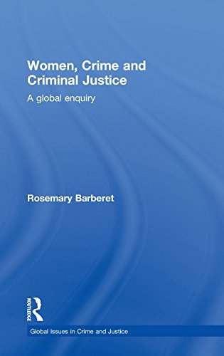 9780415856355: Women, Crime and Criminal Justice: A Global Enquiry (Global Issues in Crime and Justice)