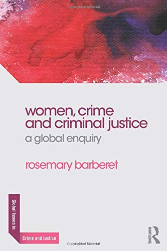 9780415856362: Women, Crime and Criminal Justice: A Global Enquiry (Global Issues in Crime and Justice)