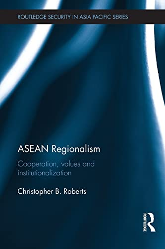 9780415856645: ASEAN Regionalism: Cooperation, Values and Institutionalisation (Routledge Security in Asia Pacific)