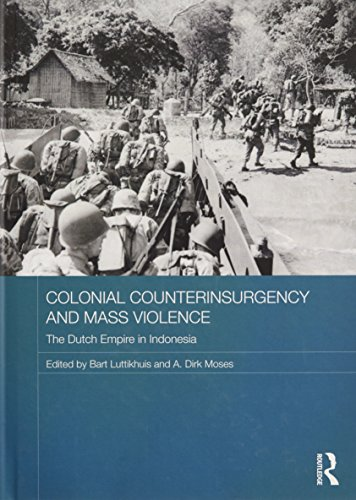 9780415856836: Colonial Counterinsurgency and Mass Violence: The Dutch Empire in Indonesia (Routledge Studies in the Modern History of Asia)