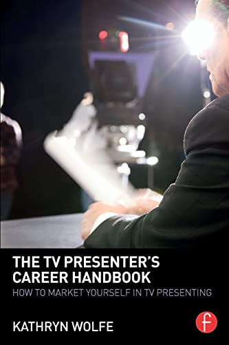 9780415856980: The TV Presenter's Career Handbook: How to Market Yourself in TV Presenting