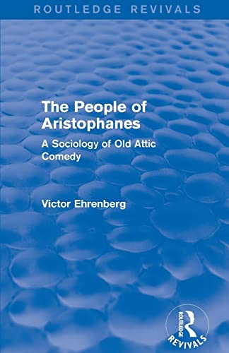 9780415857116: The People of Aristophanes (Routledge Revivals): A Sociology of Old Attic Comedy