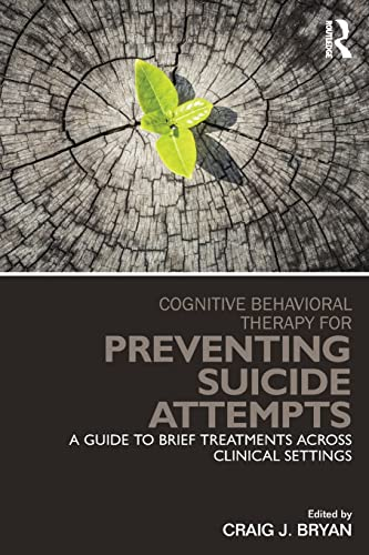 9780415857178: Cognitive Behavioral Therapy for Preventing Suicide Attempts: A Guide to Brief Treatments Across Clinical Settings (Clinical Topics in Psychology and Psychiatry)