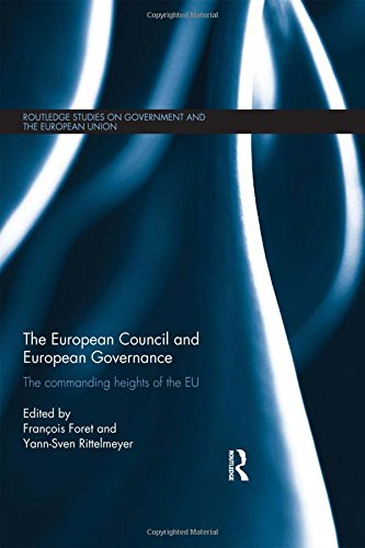 9780415857338: The European Council and European Governance: The Commanding Heights of the EU (Routledge Studies on Government and the European Union)