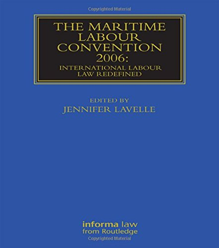 9780415857727: The Maritime Labour Convention 2006: International Labour Law Redefined (Maritime and Transport Law Library)