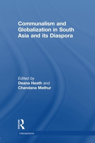 9780415857857: Communalism and Globalization in South Asia and its Diaspora (Intersections: Colonial and Postcolonial Histories)