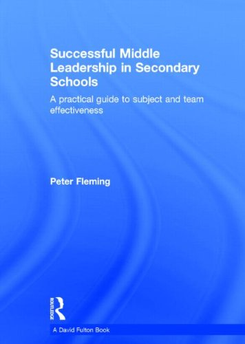 9780415857918: Successful Middle Leadership in Secondary Schools: A practical guide to subject and team effectiveness