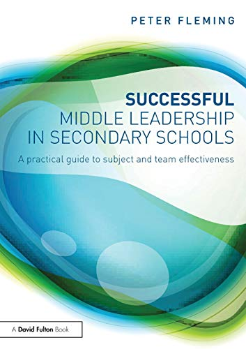 9780415857925: Successful Middle Leadership in Secondary Schools: A practical guide to subject and team effectiveness (David Fulton Books)