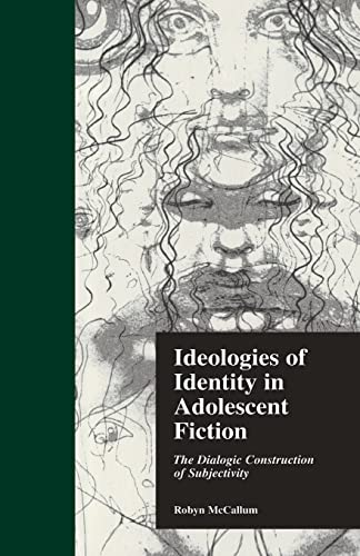 9780415858021: Ideologies of Identity in Adolescent Fiction: The Dialogic Construction of Subjectivity (Childresn Literature and Culture)