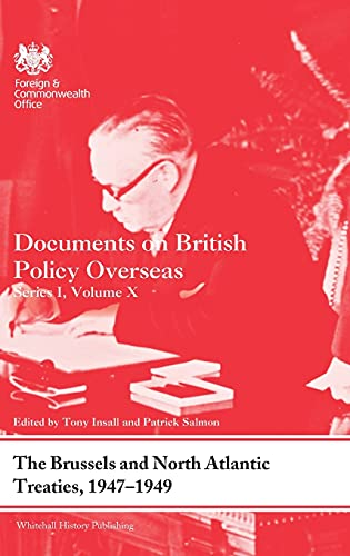 9780415858229: The Brussels and North Atlantic Treaties, 1947-1949: Documents on British Policy Overseas, Series I, Volume X (Whitehall Histories)