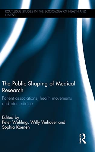 9780415858236: The Public Shaping of Medical Research: Patient Associations, Health Movements and Biomedicine (Routledge Studies in the Socio)