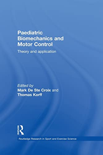 9780415858267: Paediatric Biomechanics and Motor Control: Theory and Application (Routledge Research in Sport and Exercise Science)