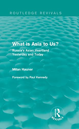 9780415858359: What is Asia to Us? (Routledge Revivals): Russia's Asian Heartland Yesterday and Today (Volume 12)