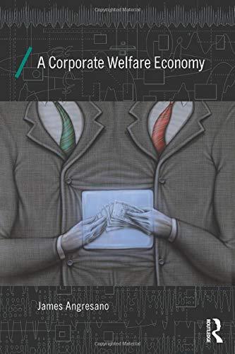 9780415858373: A Corporate Welfare Economy (Economics as Social Theory)