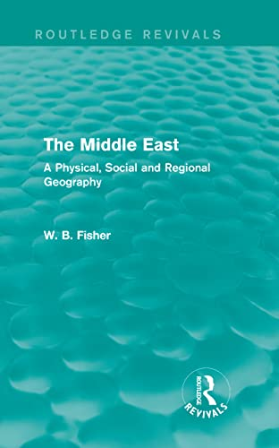 9780415858403: The Middle East (Routledge Revivals): A Physical, Social and Regional Geography (Volume 11)
