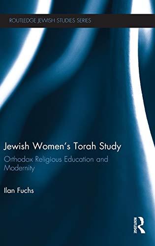 9780415858472: Jewish Women's Torah Study: Orthodox Religious Education and Modernity (Routledge Jewish Studies Series)