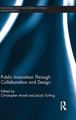 9780415858595: Public Innovation through Collaboration and Design (Routledge Critical Studies in Public Management)
