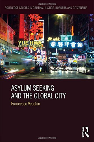 9780415858755: Asylum Seeking and the Global City