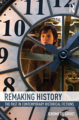 9780415858786: Remaking History: The Past in Contemporary Historical Fictions
