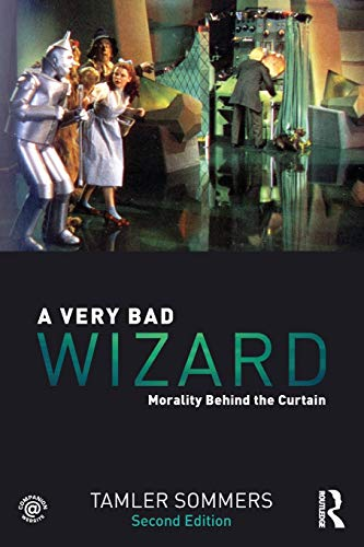 9780415858793: A Very Bad Wizard: Morality Behind the Curtain