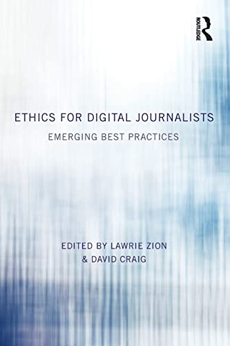 9780415858854: Ethics for Digital Journalists: Emerging Best Practices