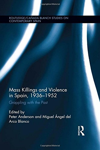 9780415858885: Mass Killings and Violence in Spain, 1936-1952: Grappling with the Past (Routledge/Canada Blanch Studies on Contemporary Spain)