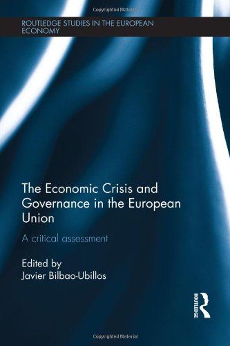 The Economic Crisis and Governance in the European Union: A Critical Assessment (Routledge Studies ...