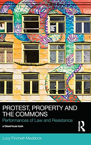9780415858953: Protest, Property and the Commons: Performances of Law and Resistance (Social Justice)