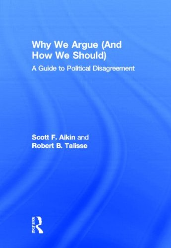 9780415859042: Why We Argue (And How We Should): A Guide to Political Disagreement