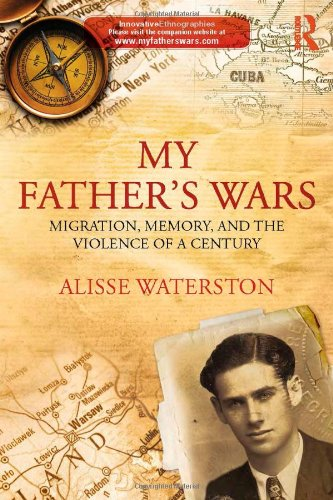 9780415859172: My Father's Wars: Migration, Memory, and the Violence of a Century (Innovative Ethnographies)