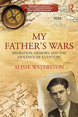 9780415859189: My Father's Wars: Migration, Memory, and the Violence of a Century (Innovative Ethnographies)