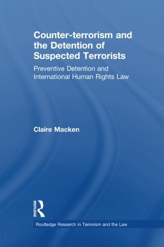 9780415859219: Counter-terrorism and the Detention of Suspected Terrorists: Preventive Detention and International Human Rights Law