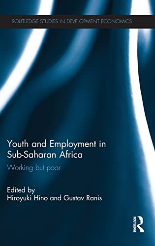 Youth and Employment in Sub-Saharan Africa: Working but Poor (Routledge Studies in Development ...