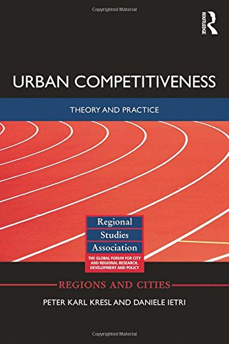 9780415859424: Urban Competitiveness: Theory and Practice (Regions and Cities)