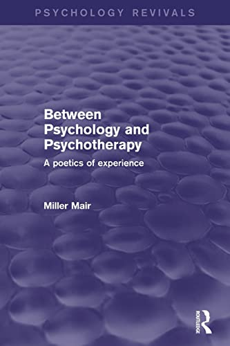 9780415859523: Between Psychology and Psychotherapy: A Poetics of Experience (Psychology Revivals)