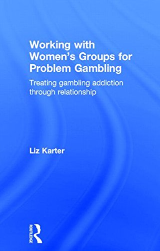 9780415859615: Working with Women's Groups for Problem Gambling: Treating gambling addiction through relationship