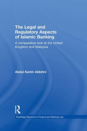 9780415859684: The Legal and Regulatory Aspects of Islamic Banking: A Comparative Look at the United Kingdom and Malaysia
