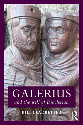 9780415859714: Galerius and the Will of Diocletian (Roman Imperial Biographies)