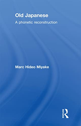 9780415859912: Old Japanese: A Phonetic Reconstruction