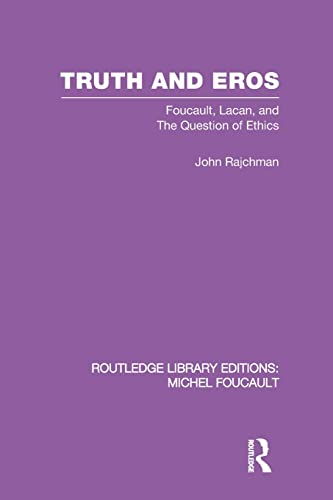 9780415860796: Truth and Eros: Foucault, Lacan and the question of ethics. (Routledge Library Editions: Michel Foucault)