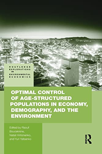 9780415860871: Optimal Control of Age-structured Populations in Economy, Demography, and the Environment (Routledge Explorations in Environmental Economics)