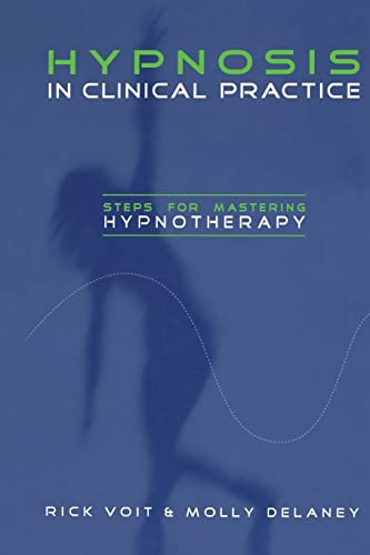 9780415860963: Hypnosis in Clinical Practice: Steps for Mastering Hypnotherapy