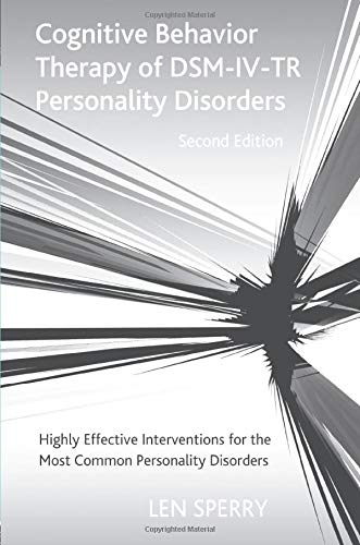 9780415861151: Cognitive Behavior Therapy of DSM-IV-TR Personality Disorders: Highly Effective Interventions for the Most Common Personality Disorders, Second Edition