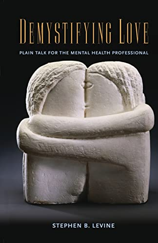 9780415861304: Demystifying Love: Plain Talk for the Mental Health Professional